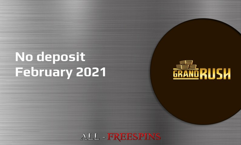 Latest Grand Rush no deposit bonus 26th of February 2021